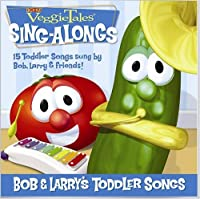 Bob & Larry's Toddler Songs