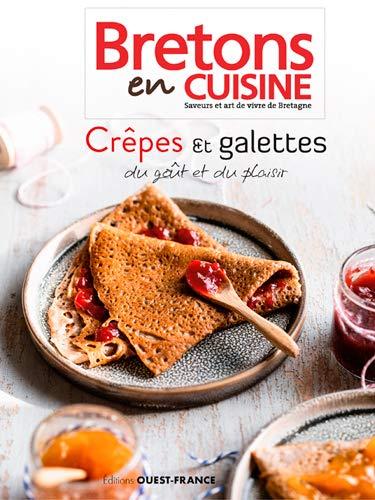 Crêpes & galettes, du goût et du plaisir : Bretons en cuisine