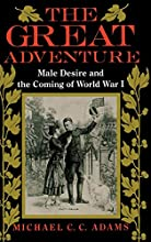 The Great Adventure: Male Desire and the Coming of World War I