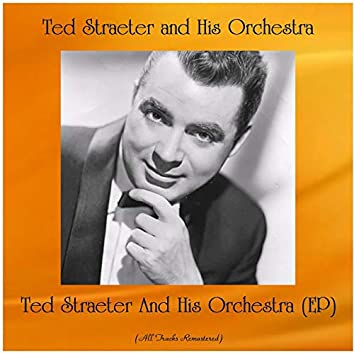 Ted Straeter And His Orchestra (EP) [All Tracks Remastered]