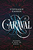 Photo Gallery caraval