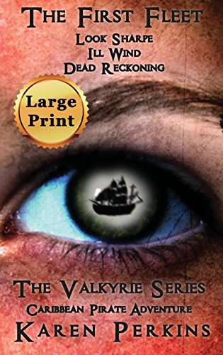 The First Fleet - (Books 1-3) Look Sharpe!, Ill Wind & Dead Reckoning: Caribbean Pirate Adventure