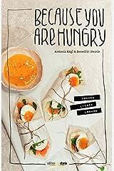 Because you are hungry: KOCHEN LIEBEN LERNEN Taschenbuch