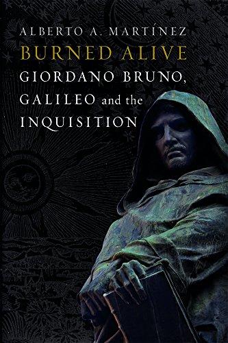 Burned Alive: Giordano Bruno, Gallileo and the Inquisition (English Edition)