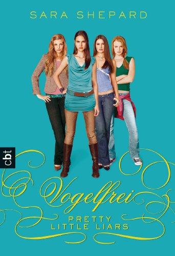 Pretty Little Liars 08: Vogelfrei [Kindle Edition]