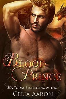 Blood Prince: A Standalone Fantasy Romance by [Celia Aaron]