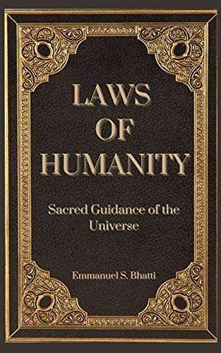 Laws of Humanity : Sacred Guidance of the Universe