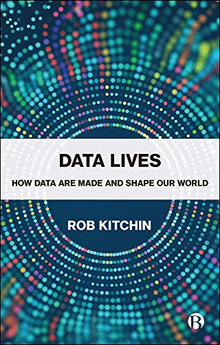Data Lives: How Data Are Made and Shape Our World (English Edition)