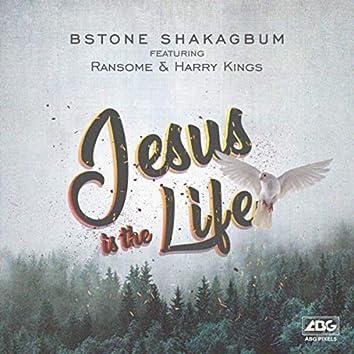 Jesus Is The Life