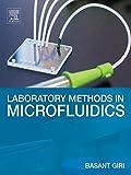 Laboratory Methods in Microfluidics (English Edition)