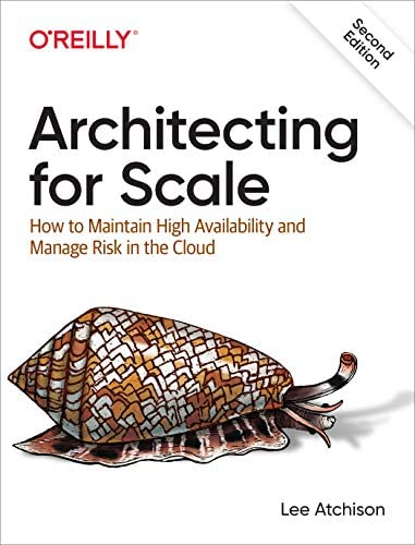 Architecting for Scale How to Maintain High Availability and Manage Risk in the Cloud product image
