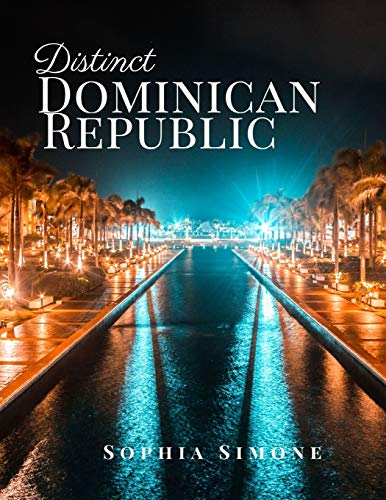 Distinct Dominican Republic: A Beautiful Picture Book Photography Coffee Table Photobook Travel Tour Guide Book with Photos of the Spectacular Country and its Cities within North America.