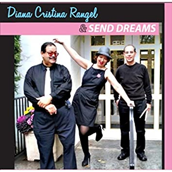 Diana Cristina Rangel & Send Dreams