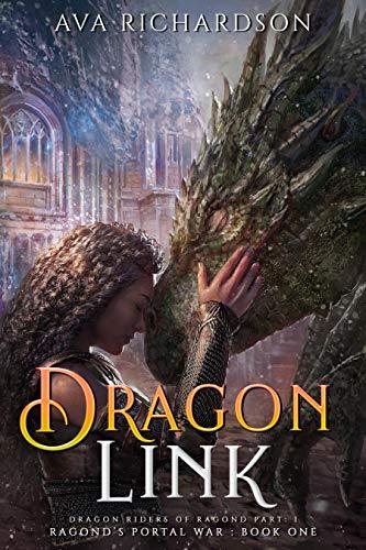 Dragon Link (Ragond's Portal War Book 1) by [Ava Richardson]