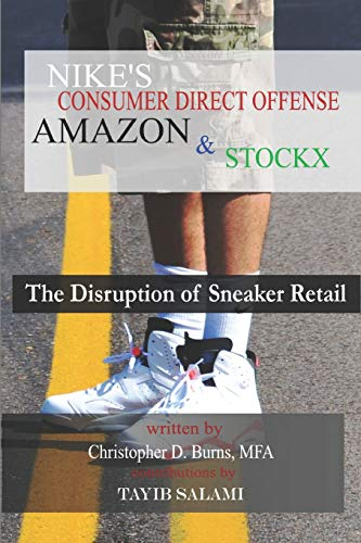 Nike's Consumer Direct Offense, Amazon & Stockx: The Disruption of Sneaker Retail