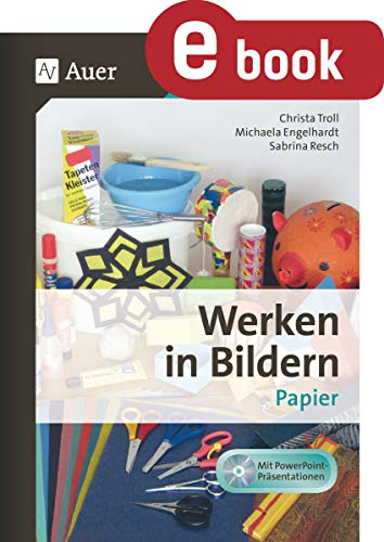 Werken in Bildern Papier: 1. bis 6. Klasse