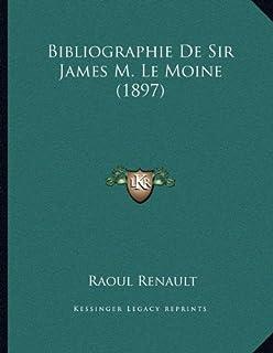Bibliographie de Sir James M. Le Moine (1897)