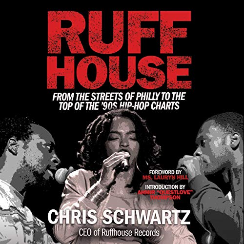 Ruffhouse     From the Streets of Philly to the Top of the 90s Hip Hop Charts              De :                                                                                                                                 Chris Schwartz,                                                                                        Ms. Lauryn Hill - foreword,                                                                                        Ahmir