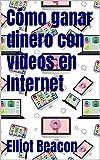 Cómo ganar dinero con vídeos en Internet