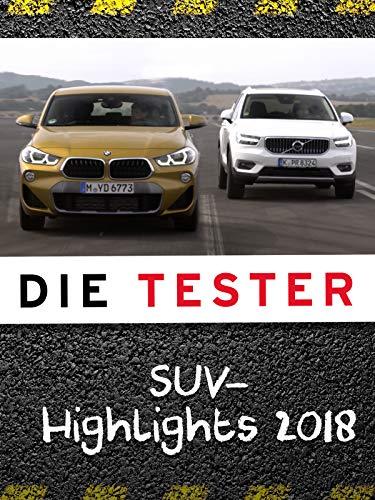 Die Tester: SUV-Highlights 2018