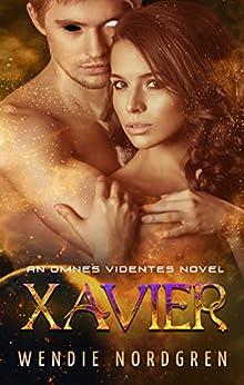 Xavier: An Omnes Videntes Novel by [Wendie Nordgren]