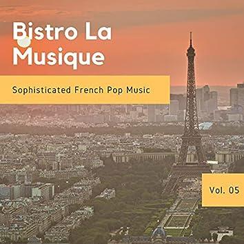 Bistro La Musique - Sophisticated French Pop Music, Vol. 05