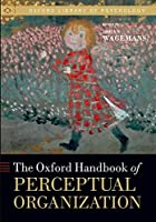 The Oxford Handbook of Perceptual Organization (Oxford Library of Psychology)