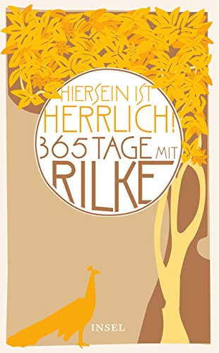 Buchseite und Rezensionen zu '»Hiersein ist herrlich.« 365 Tage mit Rilke (insel taschenbuch)' von Rainer Maria Rilke