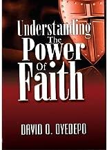 Understanding The Power Of Faith