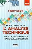 Guide complet de l'analyse technique pour la gestion de vos portefeuilles boursiers - 8e édition