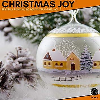 Christmas Joy - Peaceful Piano Music For Winter Nights, Vol. 5