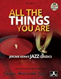 Jamey Aebersold Jazz -- All the Things You Are, Vol 55: Jerome Kern's Jazz Classics, Book & CD (Jazz Play-A-Long for All Musicians)