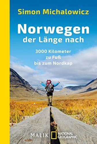 Norwegen der Länge nach: 3000 Kilometer zu Fuß bis zum Nordkap