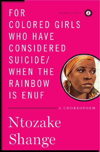 For colored girls who have considered suicide/When the rainbow is enuf: A Choreopoem (Scribner Classics)