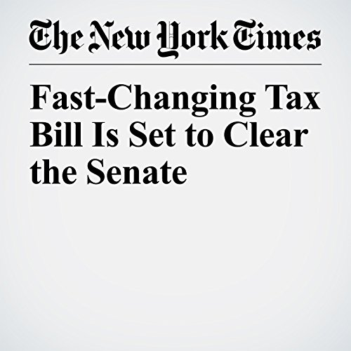 Fast-Changing Tax Bill Is Set to Clear the Senate copertina