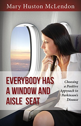 Everybody Has a Window and Aisle Seat: Choosing a Positive Approach to Parkinsonas Disease