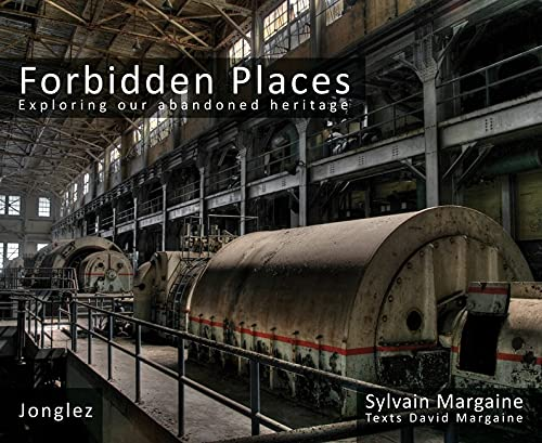 Forbidden Places - Exploring our abandoned heritage - tome 1