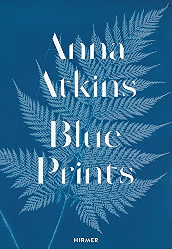 Anna Atkins: Blue Prints