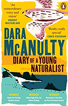 Diary of a Young Naturalist  WINNER OF THE WAINWRIGHT PRIZE FOR NATURE WRITING 2020