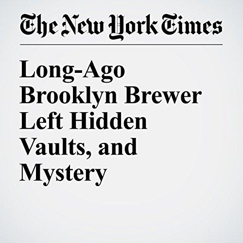 Long-Ago Brooklyn Brewer Left Hidden Vaults, and Mystery copertina
