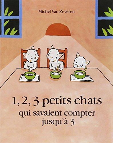 1, 2, 3 petits chats: QUI SAVAIENT COMPTER JUSQU'A 3
