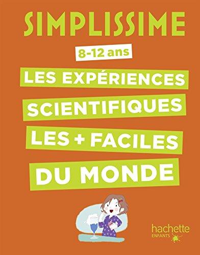 Simplissime -Les expériences scientifiques les + faciles du monde