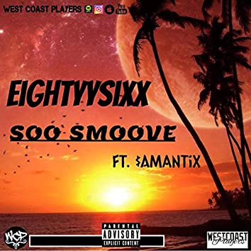 Soo Smoove (feat. $amantix)