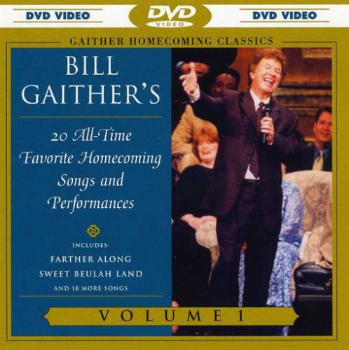 Gaither Homecoming Now free shipping Classics: Bill 20 Max 88% OFF All-time Gaither's Favorite