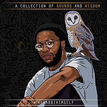 A Collection of Sounds and Wisdom