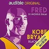 Kobe Bryant - Black Mamba: Fred
