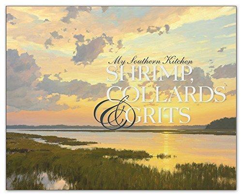 Shrimp, Collards & Grits Volume II 'My Southern Kitchen'