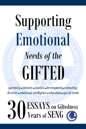 Supporting Emotional Needs of the Gifted: 30 Essays on Giftedness, 30 Years of SENG