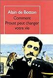 Comment Proust peut changer votre vie - Denoël - 21/03/1997