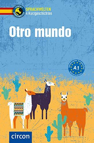 Otro mundo: Spanisch A1 (Compact Sprachwelten Kurzgeschichten)